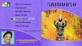 Lord Balaji Songs – Srinivasa – S.P.Balasubrahmaniam – JUKEBOX